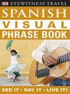 Spanish Visual Phrase Book (eBook): See it ? Say it ? Live it